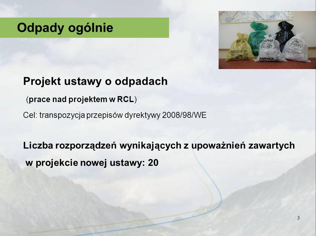 Odpady ogólnie Projekt ustawy o odpadach (prace nad projektem w RCL)