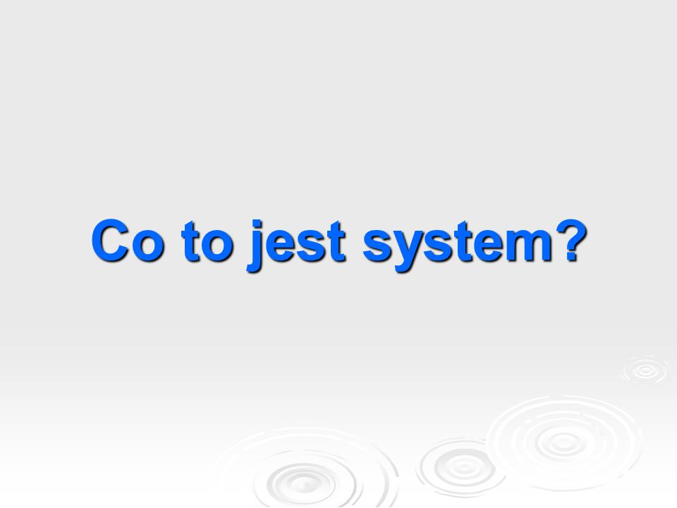 Co to jest system