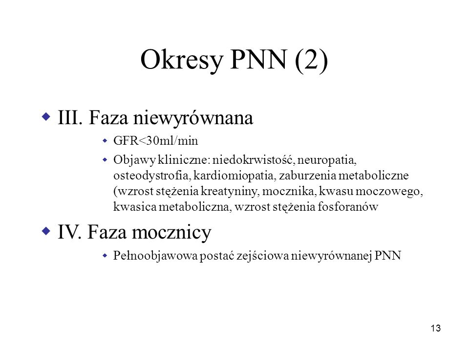 Okresy PNN (2) III. Faza niewyrównana IV. Faza mocznicy