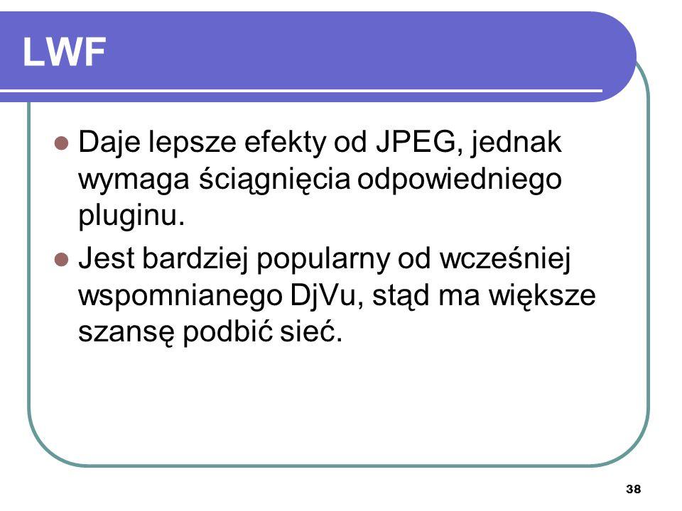 LWFDaje lepsze efekty od JPEG, jednak wymaga ściągnięcia odpowiedniego pluginu.