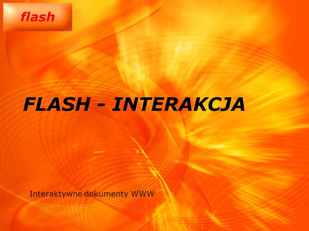 FLASH - INTERAKCJA Interaktywne dokumenty WWW