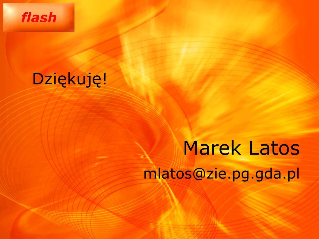 Dziękuję! Marek Latos mlatos@zie.pg.gda.pl