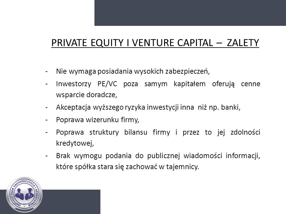 PRIVATE EQUITY I VENTURE CAPITAL – ZALETY