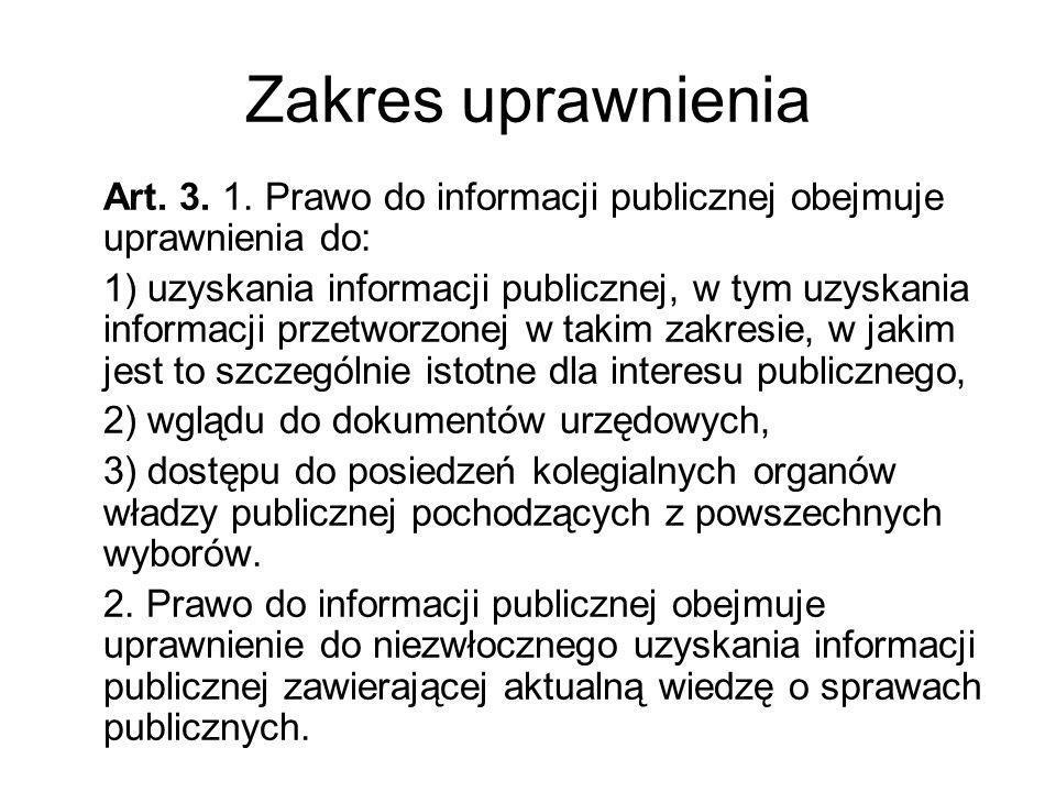 Zakres uprawnienia Art. 3. 1. Prawo do informacji publicznej obejmuje uprawnienia do: