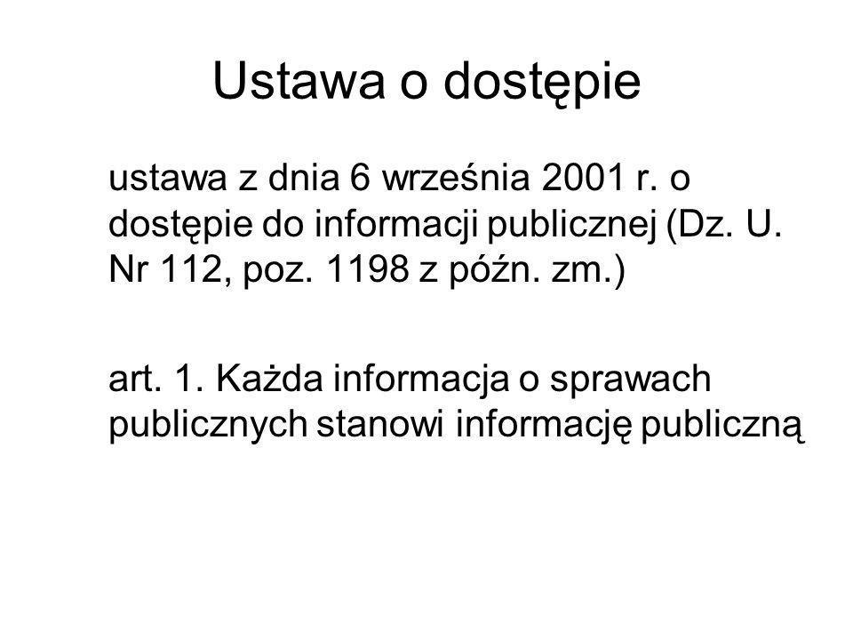 Ustawa o dostępie ustawa z dnia 6 września 2001 r. o dostępie do informacji publicznej (Dz. U. Nr 112, poz. 1198 z późn. zm.)