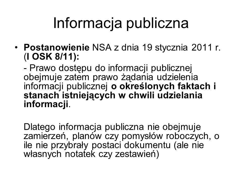Informacja publicznaPostanowienie NSA z dnia 19 stycznia 2011 r. (I OSK 8/11):