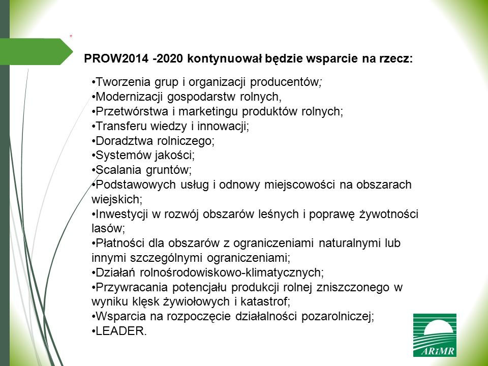 PROW2014 -2020 kontynuował będzie wsparcie na rzecz: