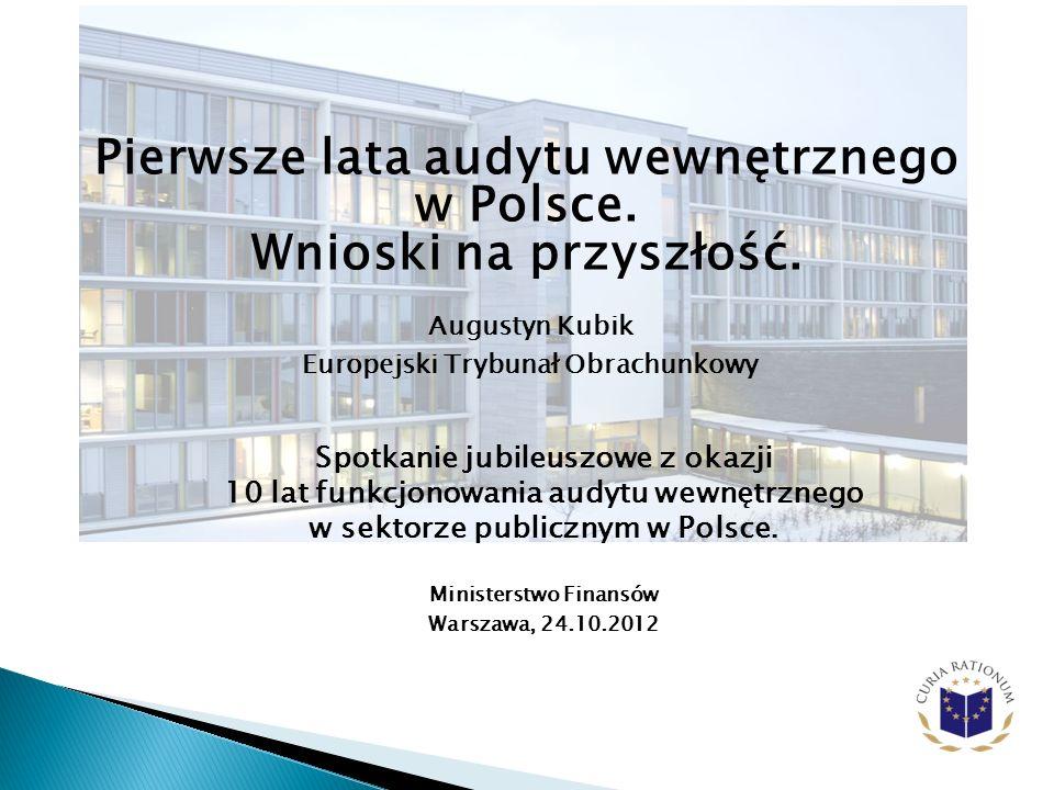 Pierwsze lata audytu wewnętrznego w Polsce. Wnioski na przyszłość.