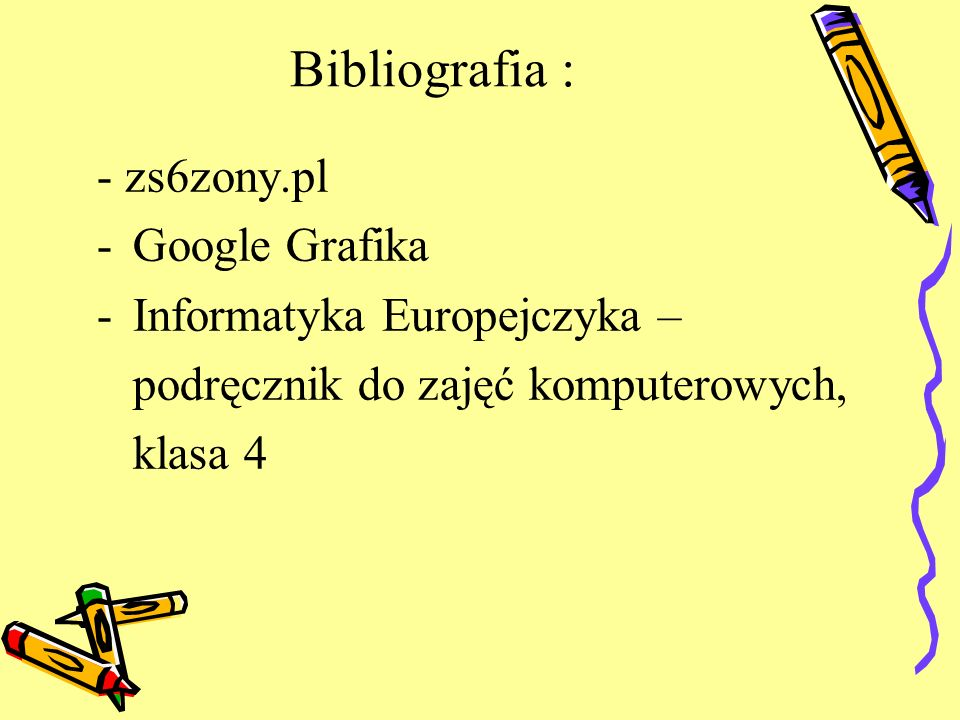 Bibliografia : - zs6zony.pl Google Grafika Informatyka Europejczyka –