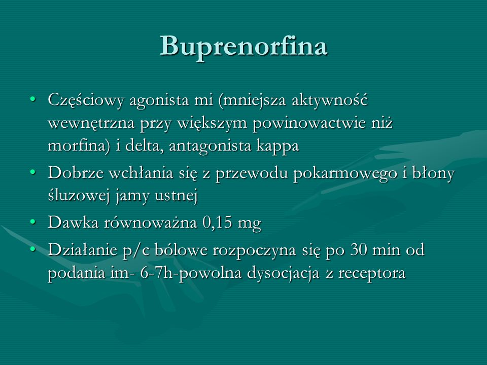 Buprenorfina Częściowy agonista mi (mniejsza aktywność wewnętrzna przy większym powinowactwie niż morfina) i delta, antagonista kappa.