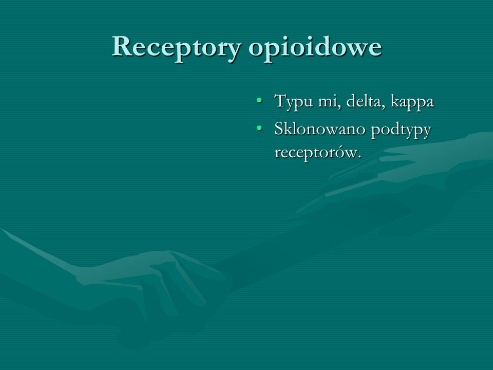 Receptory opioidowe Typu mi, delta, kappa