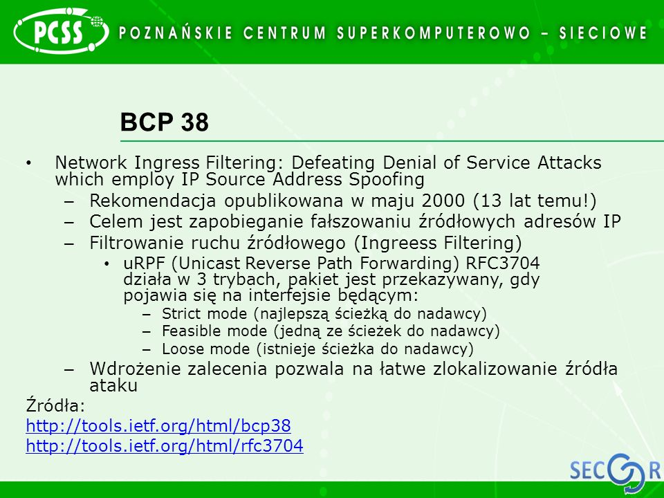 BCP 38 Network Ingress Filtering: Defeating Denial of Service Attacks which employ IP Source Address Spoofing.