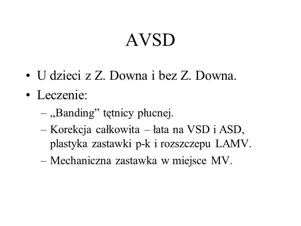 AVSD U dzieci z Z. Downa i bez Z. Downa. Leczenie: