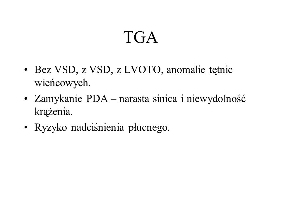 TGA Bez VSD, z VSD, z LVOTO, anomalie tętnic wieńcowych.