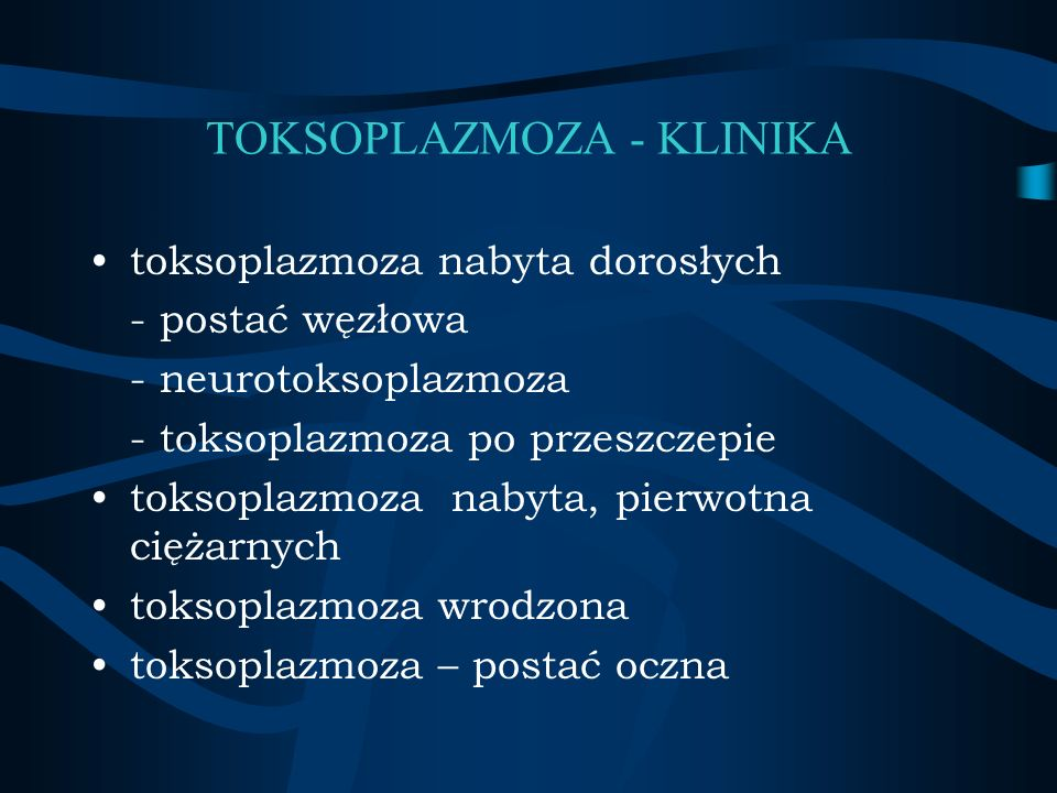 TOKSOPLAZMOZA - KLINIKA