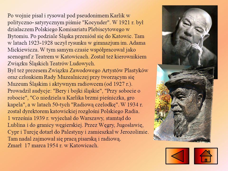 Po wojnie pisał i rysował pod pseudonimem Karlik w polityczno- satyrycznym piśmie Kocynder .
