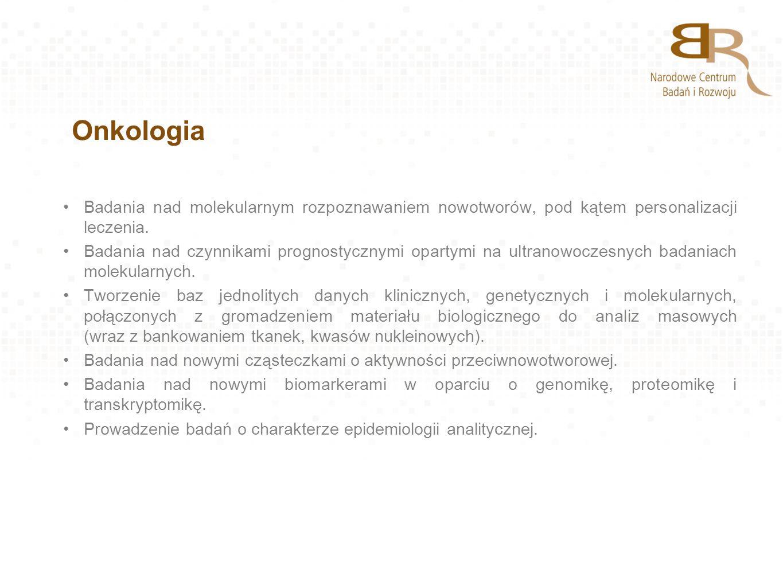Onkologia Badania nad molekularnym rozpoznawaniem nowotworów, pod kątem personalizacji leczenia.
