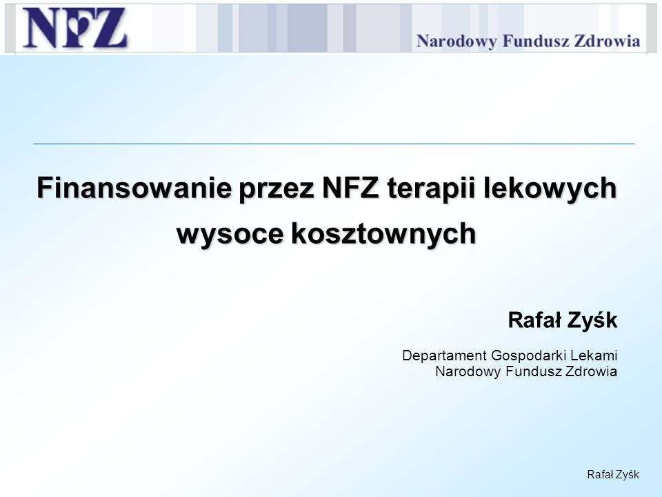 Finansowanie przez NFZ terapii lekowych wysoce kosztownych