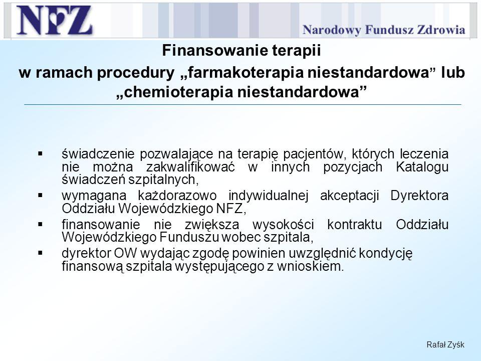 """Finansowanie terapii w ramach procedury """"farmakoterapia niestandardowa lub """"chemioterapia niestandardowa"""