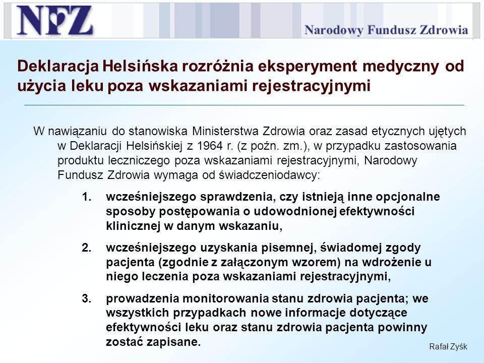 Deklaracja Helsińska rozróżnia eksperyment medyczny od użycia leku poza wskazaniami rejestracyjnymi