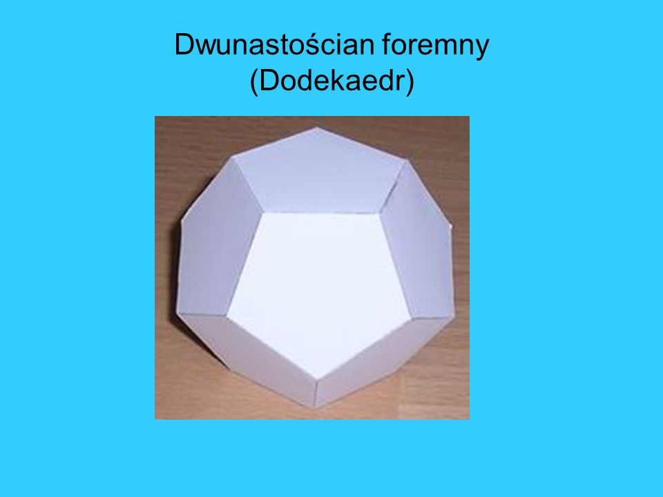 Dwunastościan foremny (Dodekaedr)