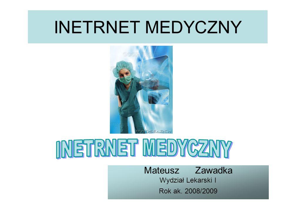 Mateusz Zawadka Wydział Lekarski I Rok ak. 2008/2009