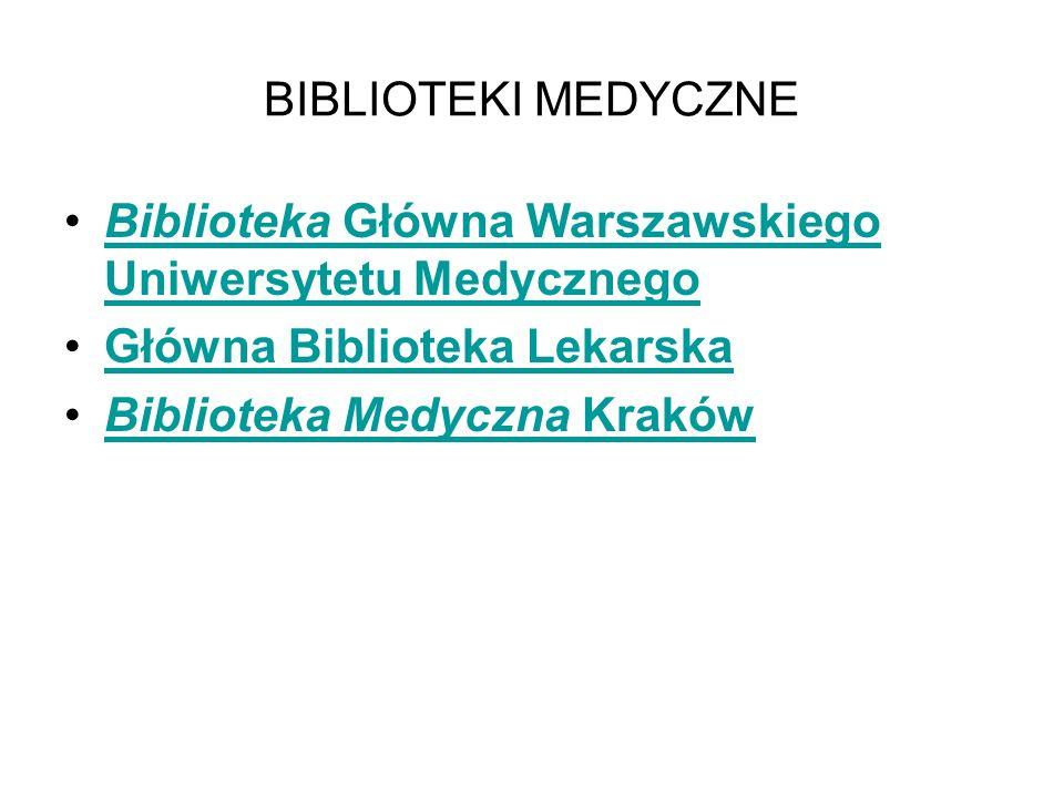 BIBLIOTEKI MEDYCZNE Biblioteka Główna Warszawskiego Uniwersytetu Medycznego. Główna Biblioteka Lekarska.