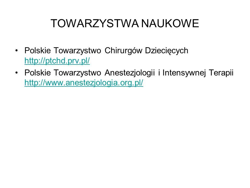 TOWARZYSTWA NAUKOWE Polskie Towarzystwo Chirurgów Dziecięcych http://ptchd.prv.pl/