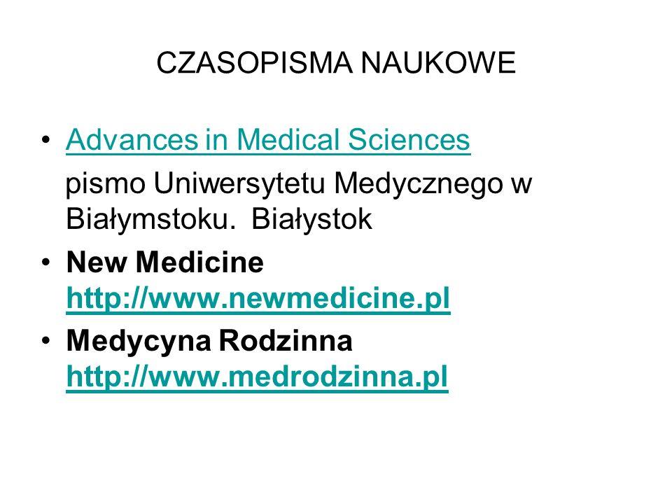 CZASOPISMA NAUKOWE Advances in Medical Sciences pismo Uniwersytetu Medycznego w Białymstoku. Białystok.