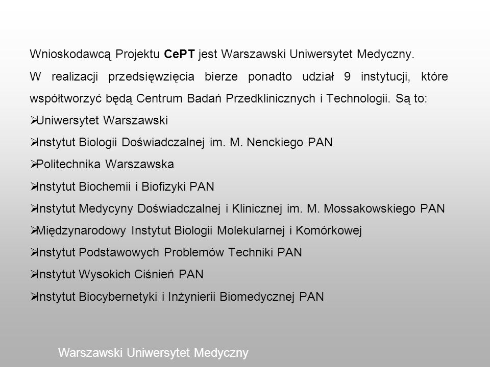 Wnioskodawcą Projektu CePT jest Warszawski Uniwersytet Medyczny.