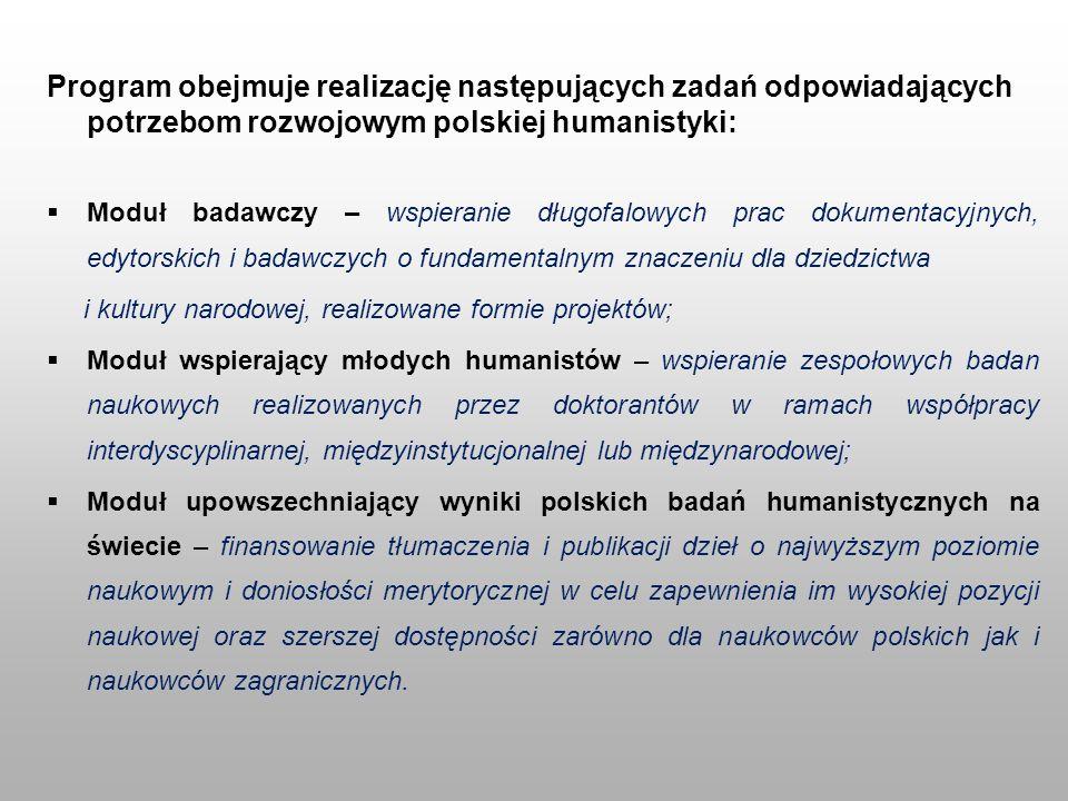 Program obejmuje realizację następujących zadań odpowiadających potrzebom rozwojowym polskiej humanistyki: