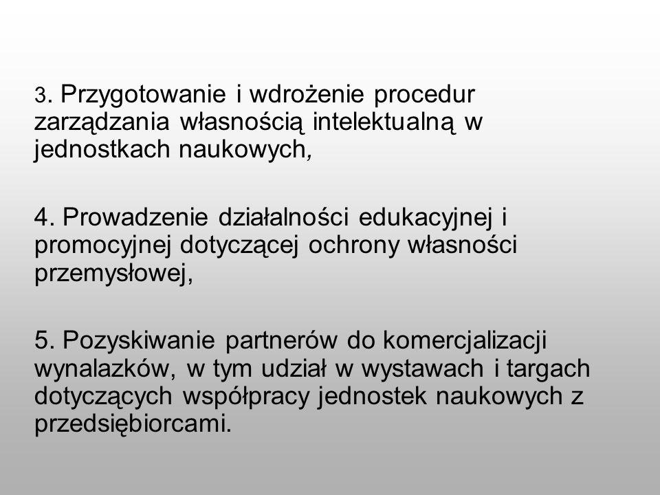 3. Przygotowanie i wdrożenie procedur zarządzania własnością intelektualną w jednostkach naukowych,