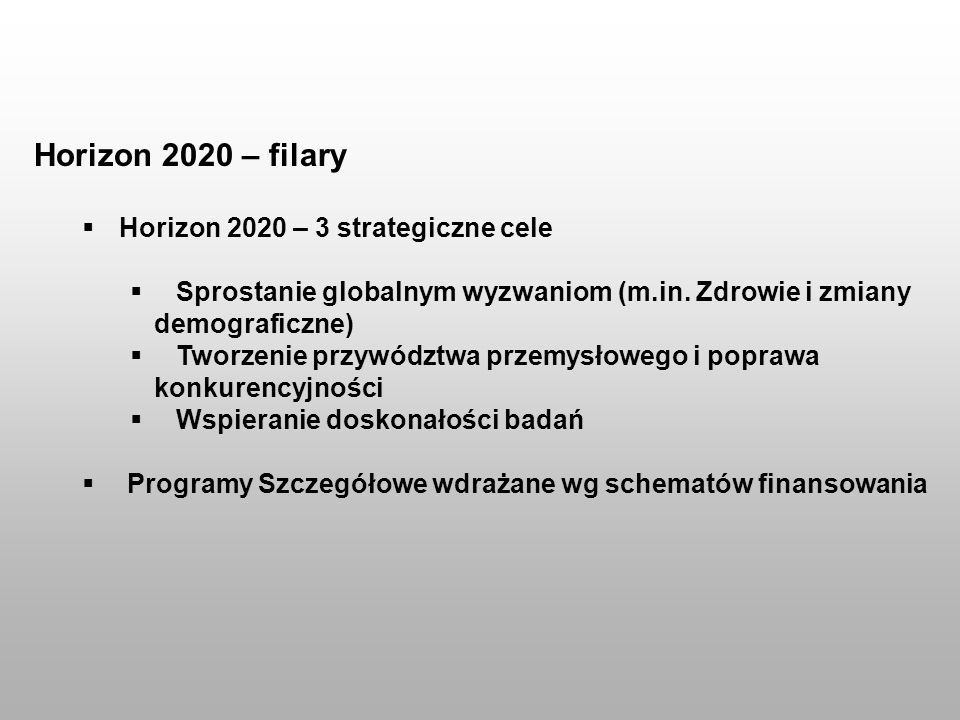 Horizon 2020 – filary Horizon 2020 – 3 strategiczne cele