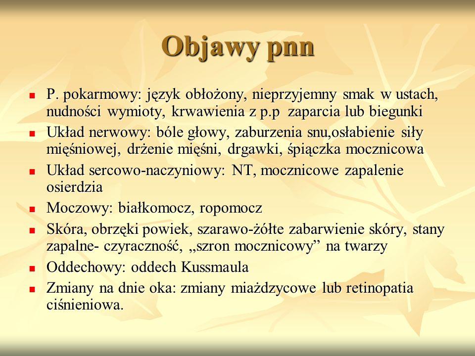 Objawy pnn P. pokarmowy: język obłożony, nieprzyjemny smak w ustach, nudności wymioty, krwawienia z p.p zaparcia lub biegunki.