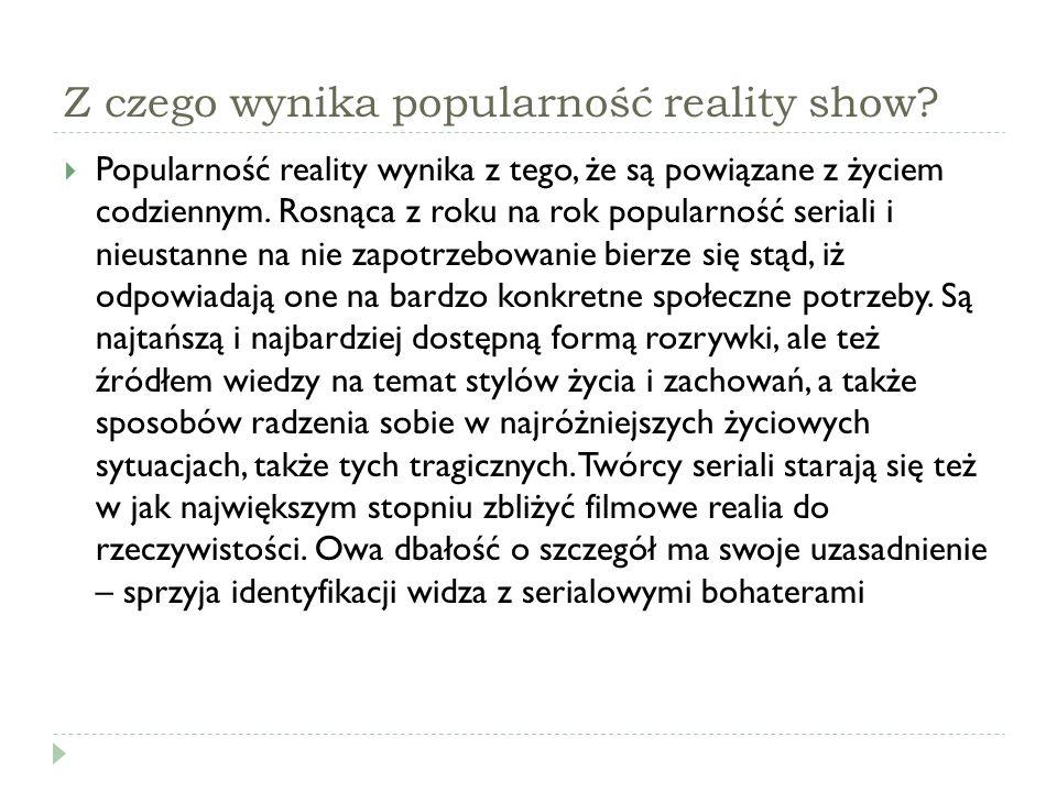 Z czego wynika popularność reality show