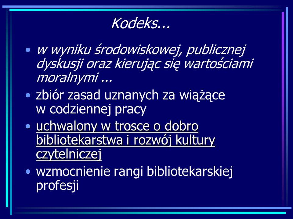 Kodeks...w wyniku środowiskowej, publicznej dyskusji oraz kierując się wartościami moralnymi ...