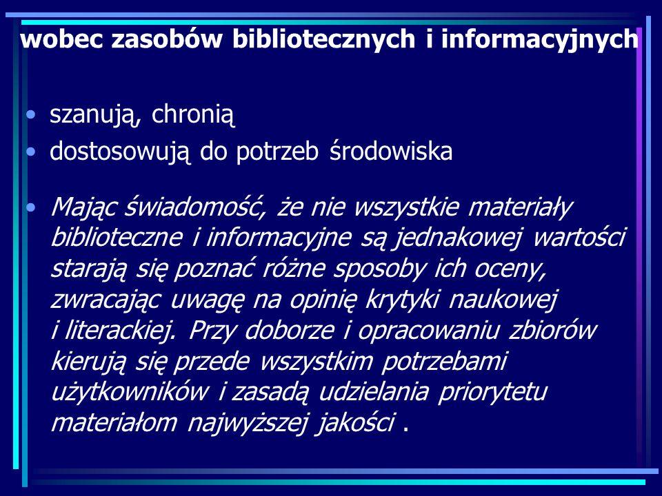 wobec zasobów bibliotecznych i informacyjnych