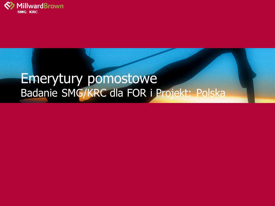 Emerytury pomostowe Badanie SMG/KRC dla FOR i Projekt: Polska