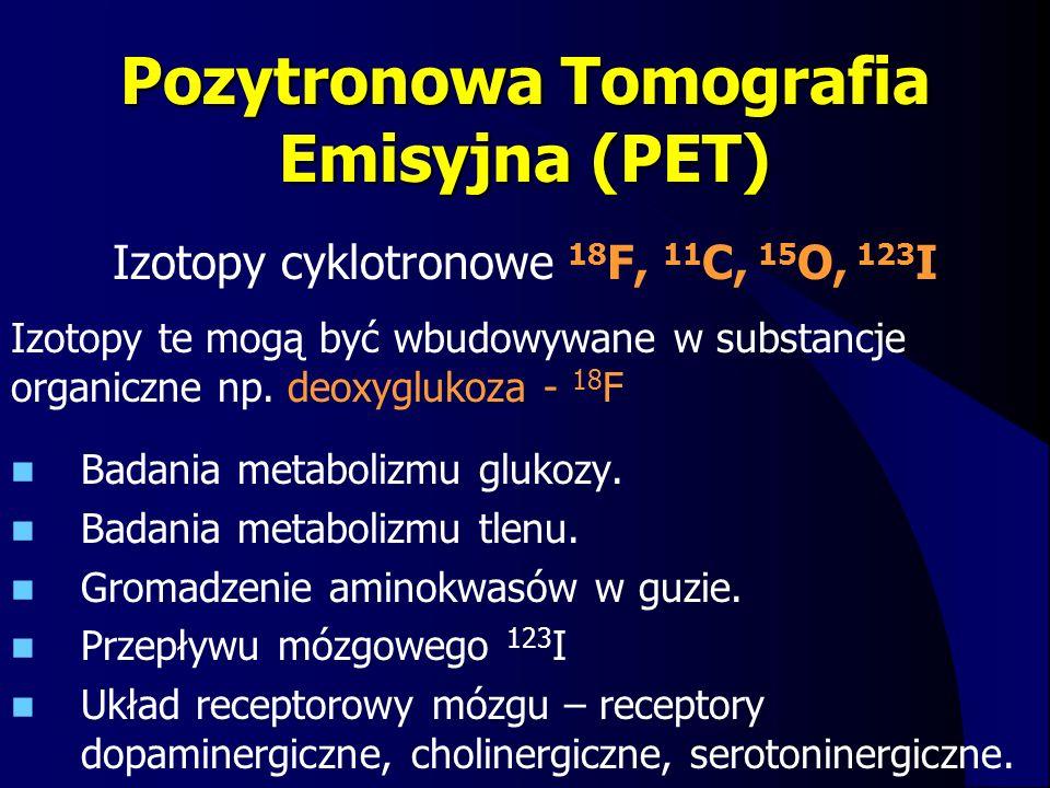 Pozytronowa Tomografia Emisyjna (PET)