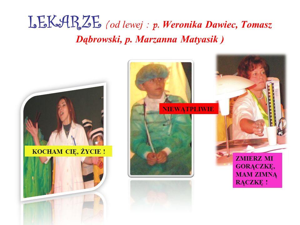 LEKARZE ( od lewej : p. Weronika Dawiec, Tomasz Dąbrowski, p