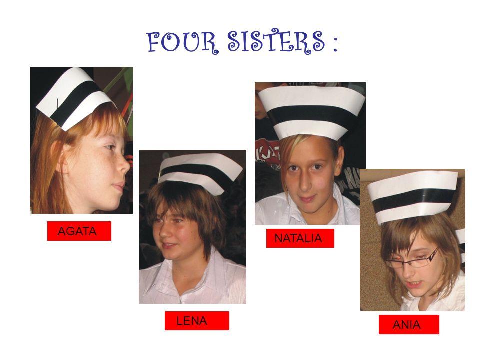 FOUR SISTERS : AGATA NATALIA LENA ANIA
