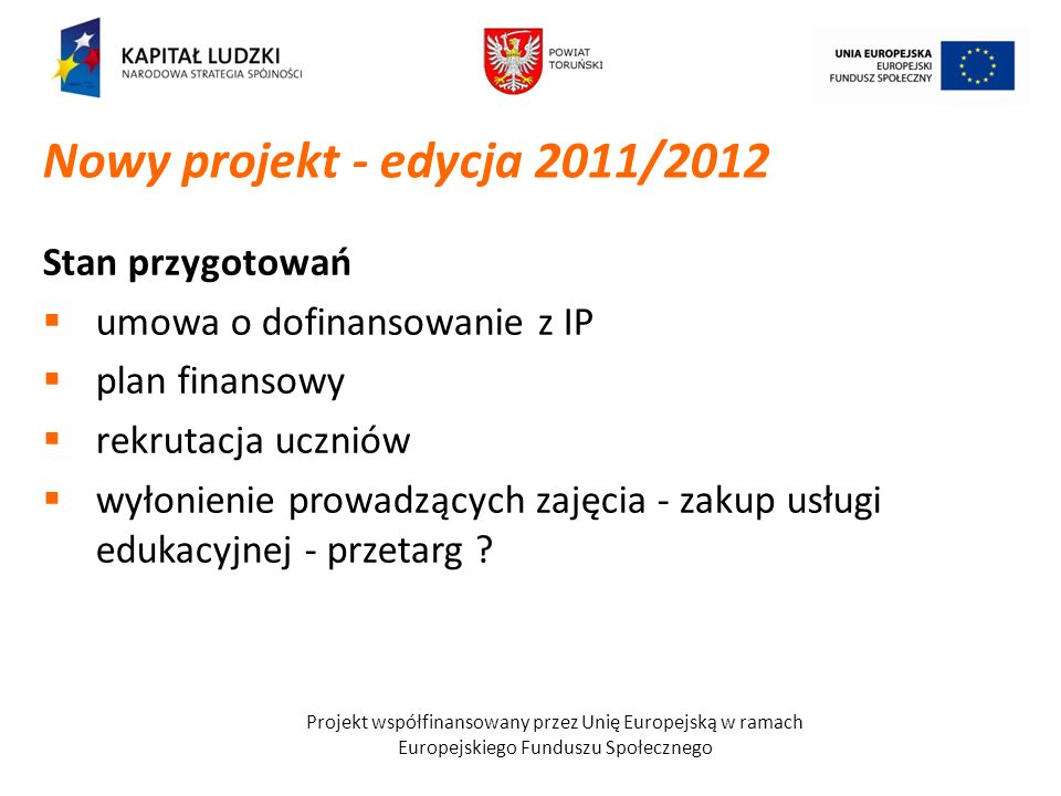 Nowy projekt - edycja 2011/2012 Stan przygotowań