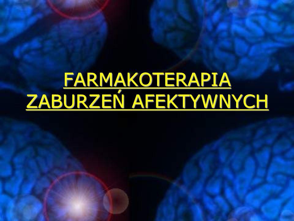 FARMAKOTERAPIA ZABURZEŃ AFEKTYWNYCH