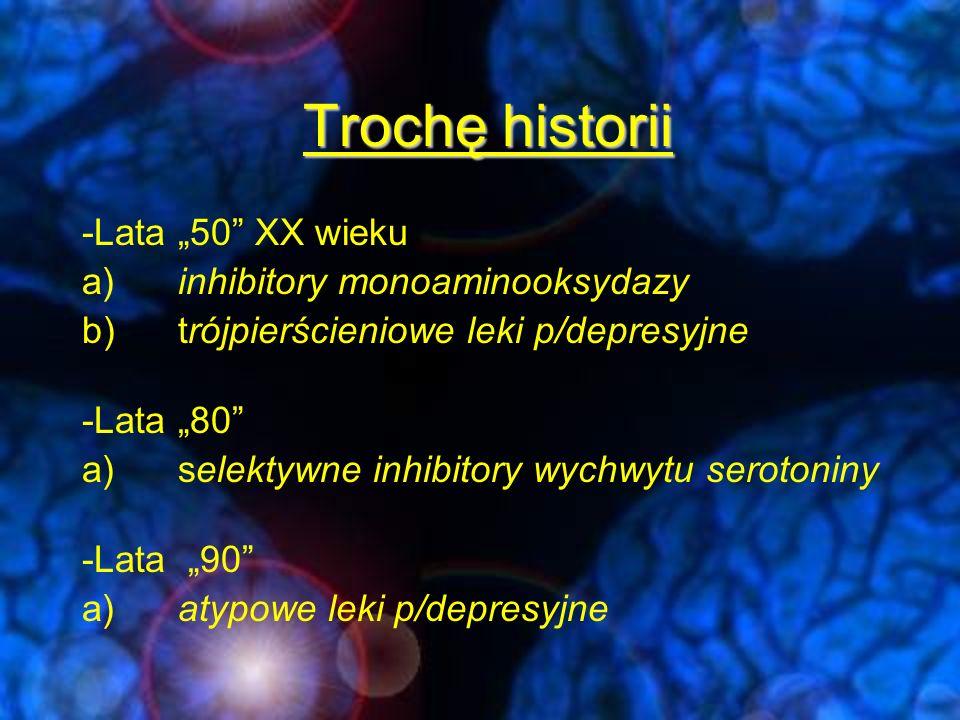 """Trochę historii -Lata """"50 XX wieku a) inhibitory monoaminooksydazy"""