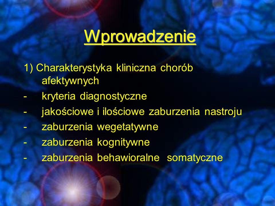 Wprowadzenie 1) Charakterystyka kliniczna chorób afektywnych
