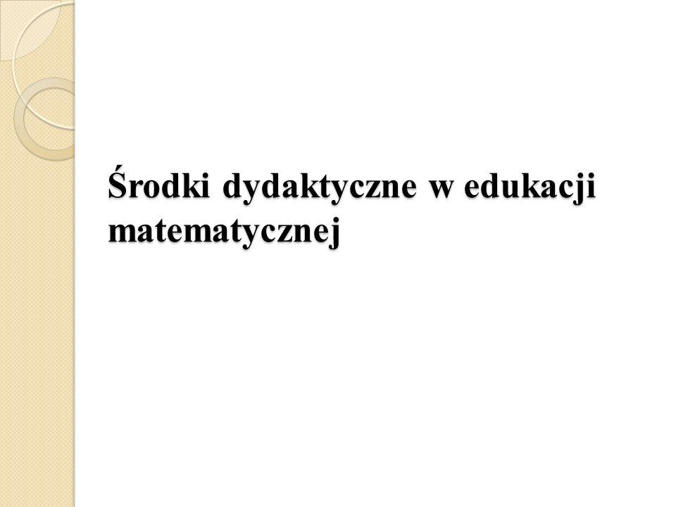 Środki dydaktyczne w edukacji matematycznej