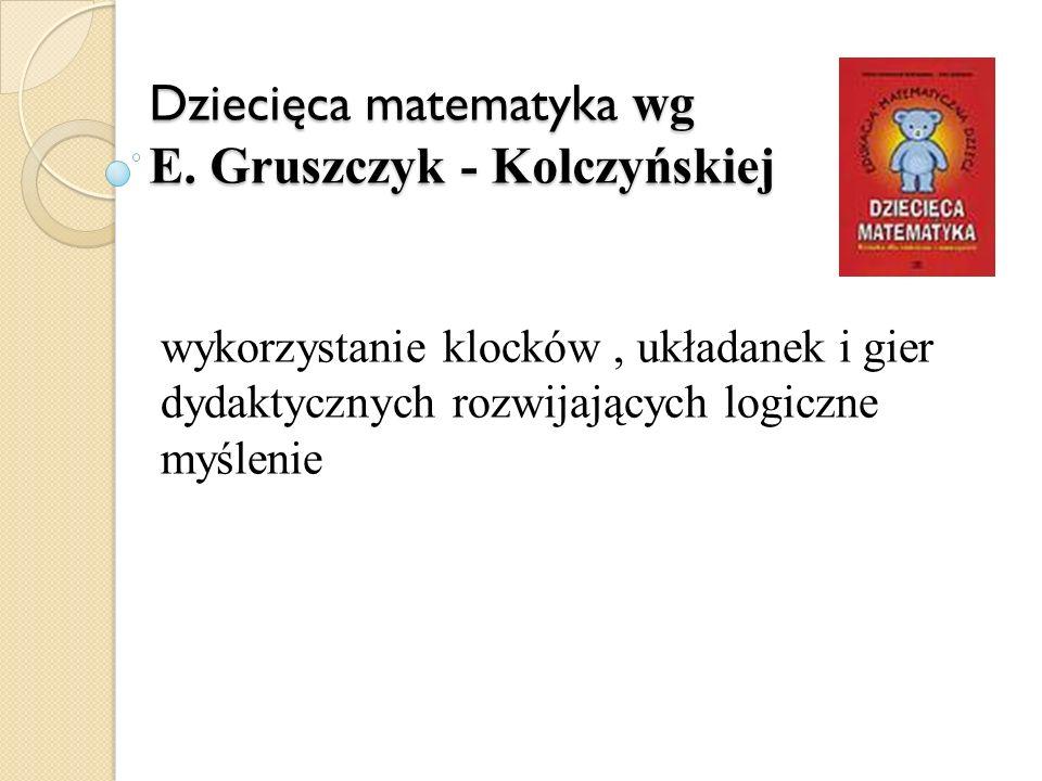 Dziecięca matematyka wg E. Gruszczyk - Kolczyńskiej