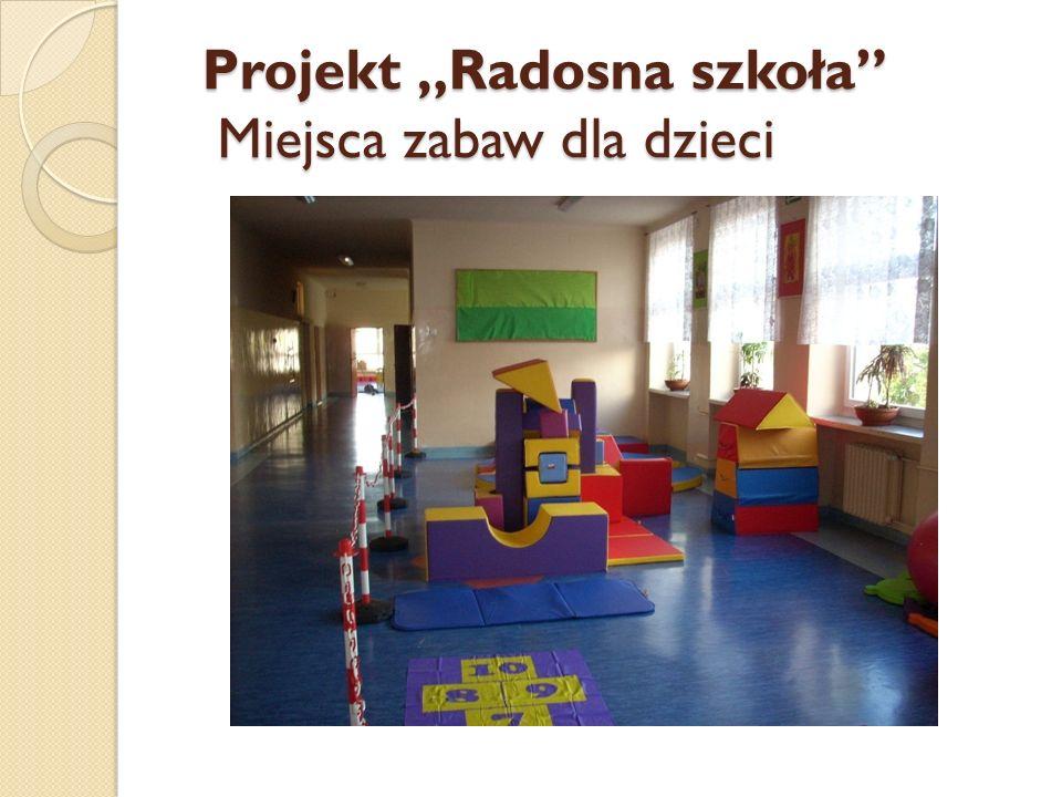 """Projekt """"Radosna szkoła Miejsca zabaw dla dzieci"""