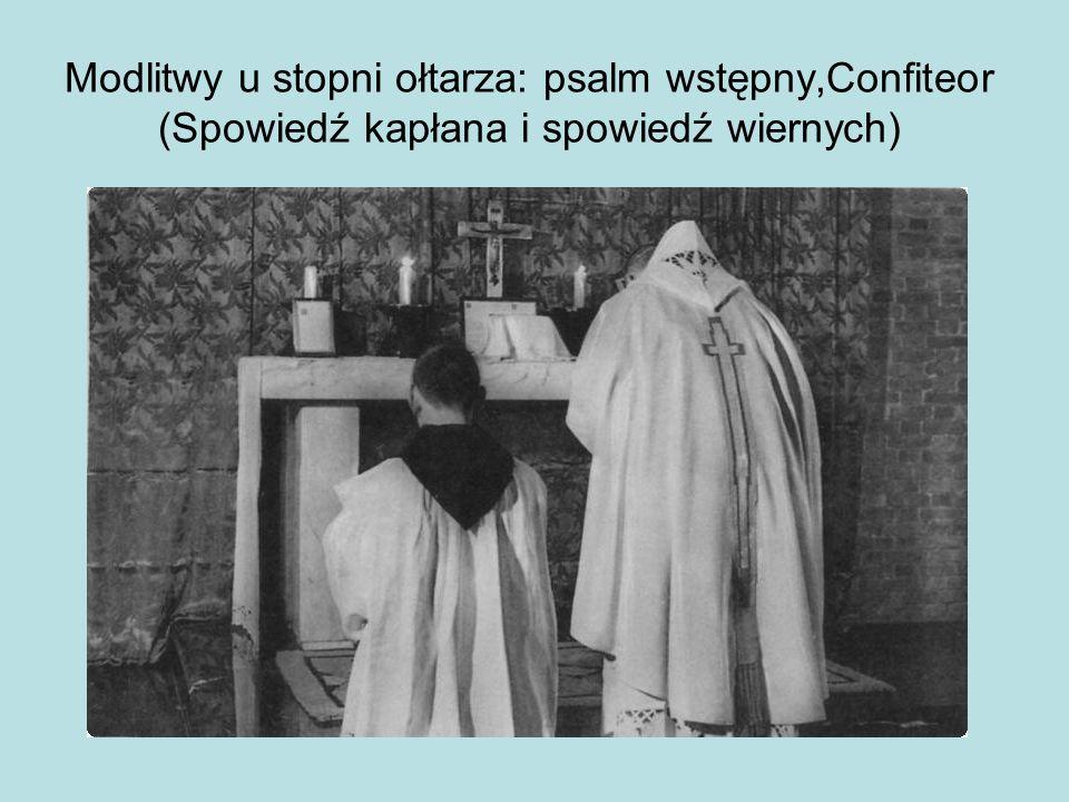 Modlitwy u stopni ołtarza: psalm wstępny,Confiteor (Spowiedź kapłana i spowiedź wiernych)