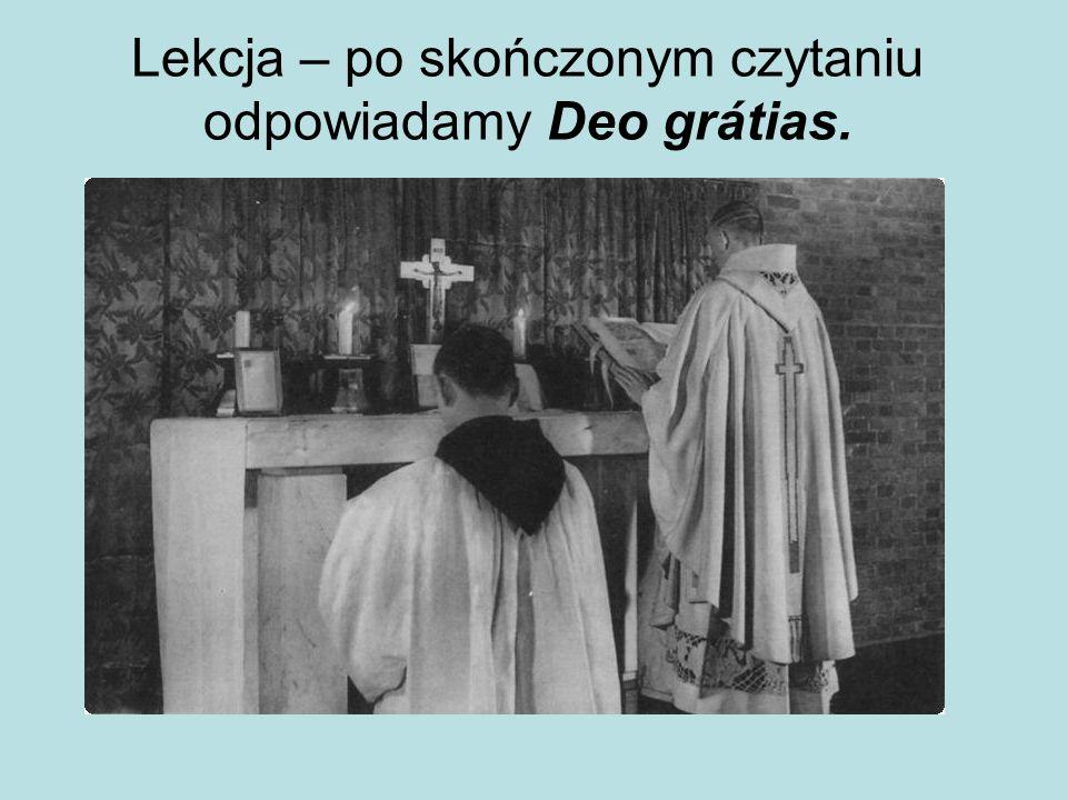 Lekcja – po skończonym czytaniu odpowiadamy Deo grátias.